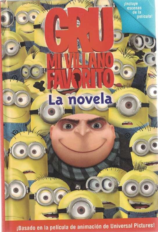 Auerbach Annie Gru Mi Villano Favorito La Novela Título Original Despicable Me The Junior Novel Basado En La Película De Animación De Universal Picture Autoras